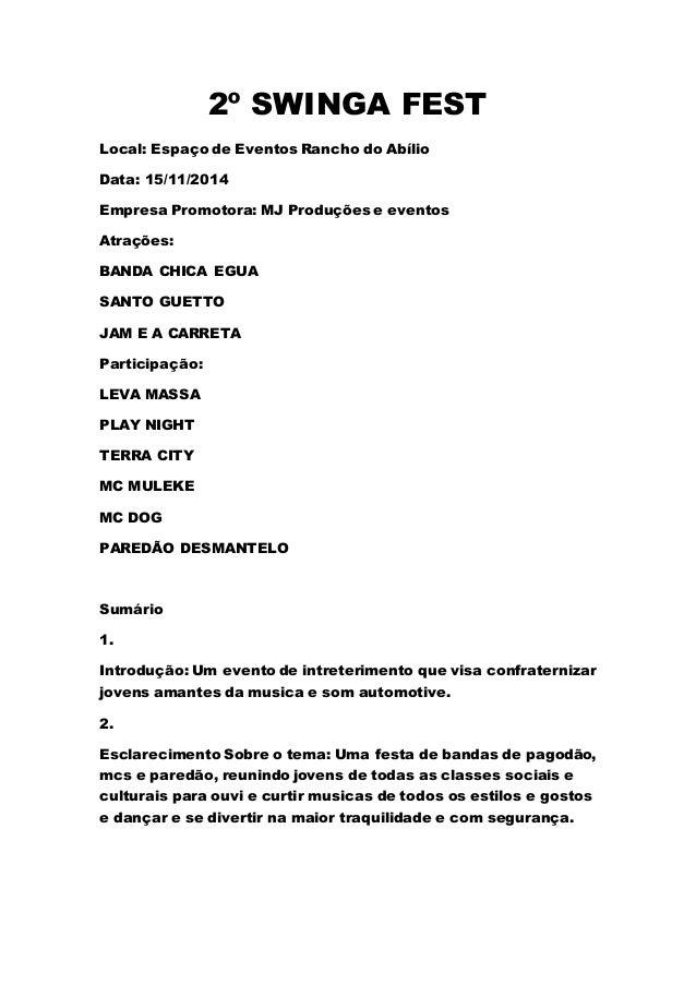 2º SWINGA FEST Local: Espaço de Eventos Rancho do Abílio Data: 15/11/2014 Empresa Promotora: MJ Produções e eventos Atraçõ...
