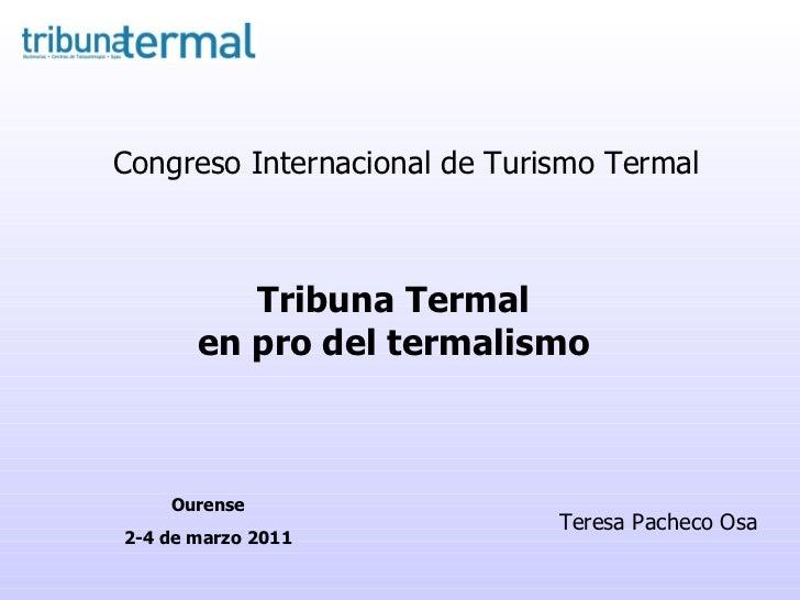 Tribuna Termal en pro del termalismo Congreso Internacional de Turismo Termal Teresa Pacheco Osa Ourense 2-4 de marzo 2011