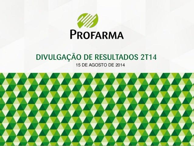 15 DE AGOSTO DE 2014 DIVULGAÇÃO DE RESULTADOS 2T14