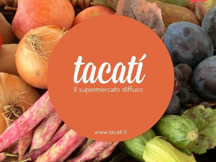 Tacatì: il supermercato diffuso.