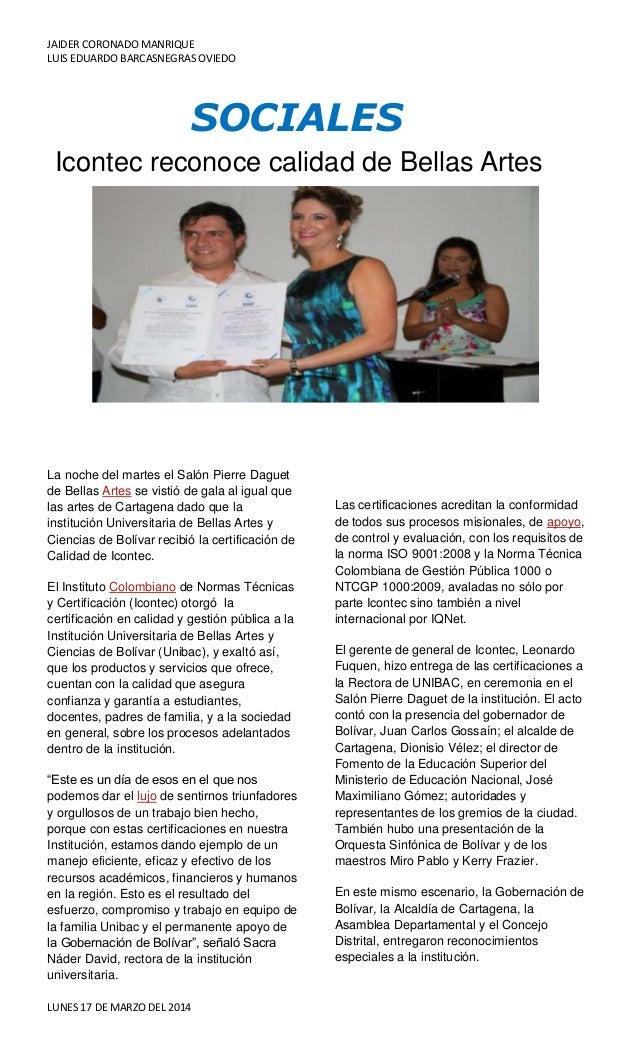 JAIDER CORONADO MANRIQUE LUIS EDUARDO BARCASNEGRAS OVIEDO LUNES 17 DE MARZO DEL 2014 La noche del martes el Salón Pierre D...
