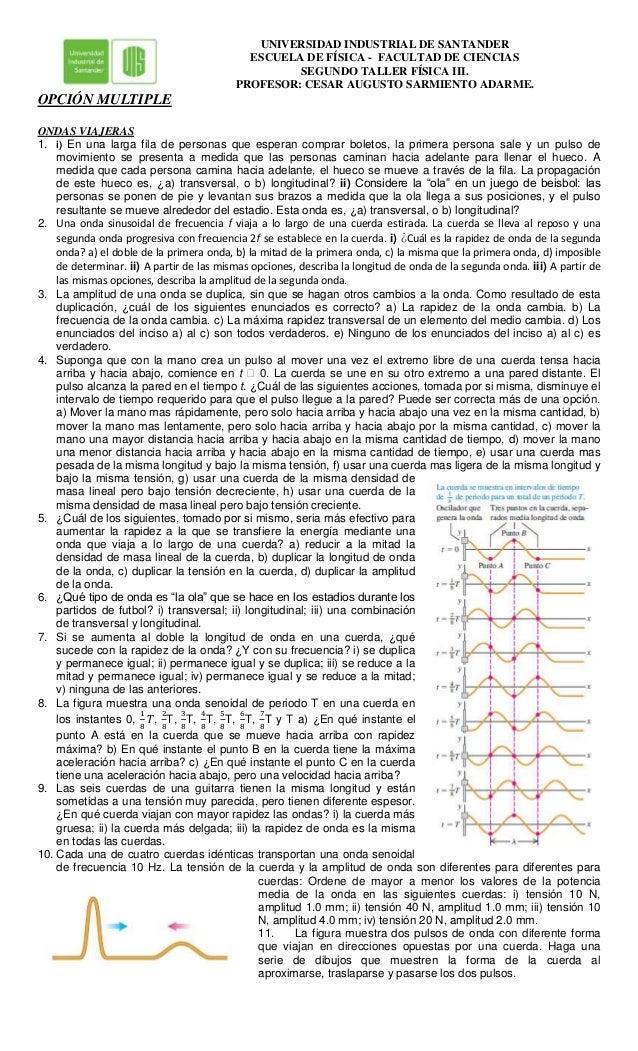 UNIVERSIDAD INDUSTRIAL DE SANTANDER ESCUELA DE FÍSICA - FACULTAD DE CIENCIAS SEGUNDO TALLER FÍSICA III. PROFESOR: CESAR AU...