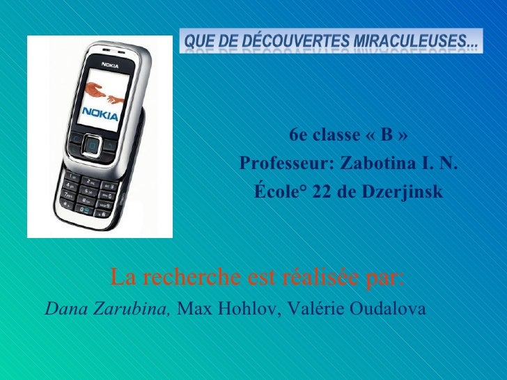 <ul><li>6e classe « B » </li></ul><ul><li>Professeur: Zabotina I. N. </li></ul><ul><li>École° 22 de Dzerjinsk </li></ul>...