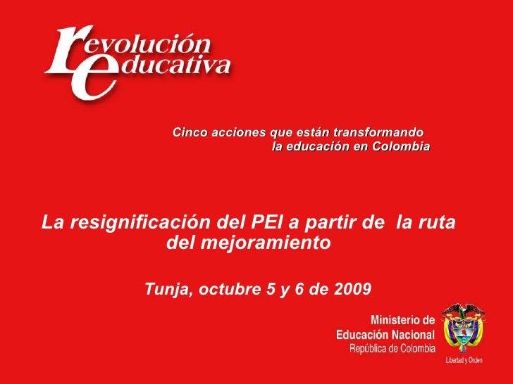 Cinco acciones que están transformando  la educación en Colombia La resignificación del PEI a partir de  la ruta del mejor...
