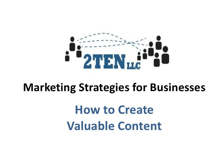 Marketing Strategies for Businesses         How to Create        Valuable Content