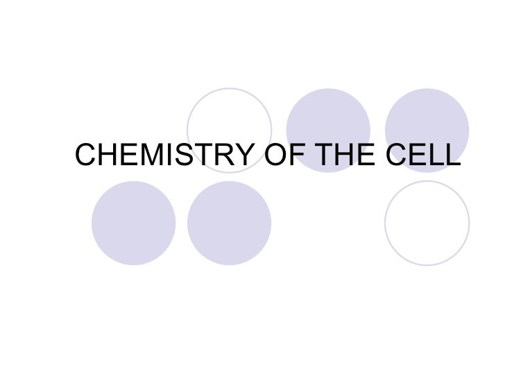 The chemistry of the cell