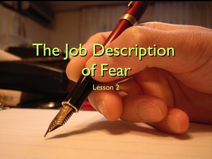 The Job Description  of Fear <ul><li>Lesson 2 </li></ul>