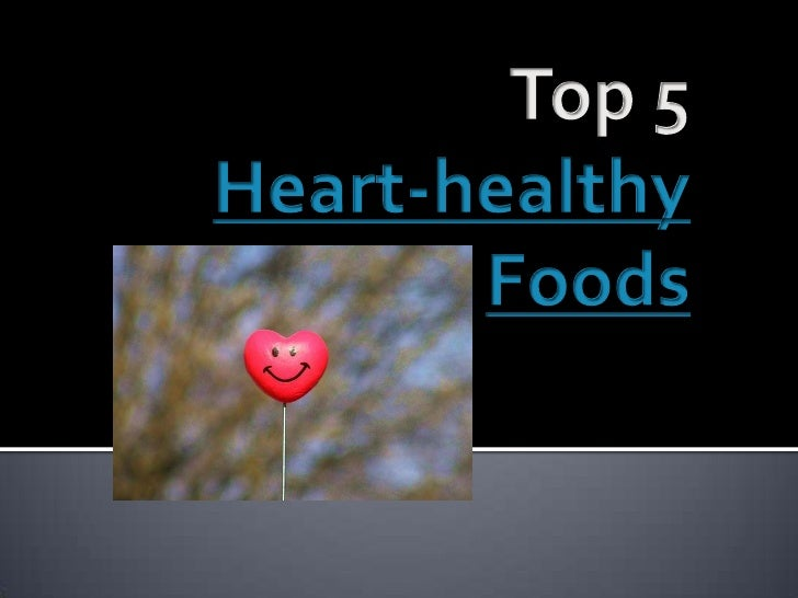 Top 5<br />Heart-healthy<br />Foods<br />