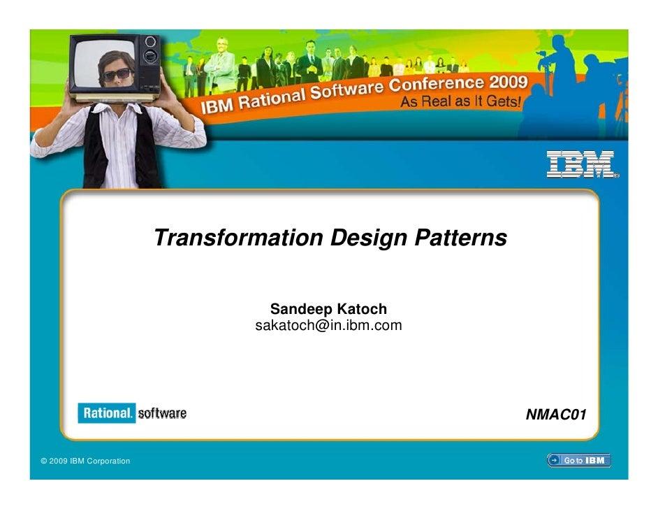 Transformation Design Patterns                                     Sandeep Katoch                                  sakatoc...