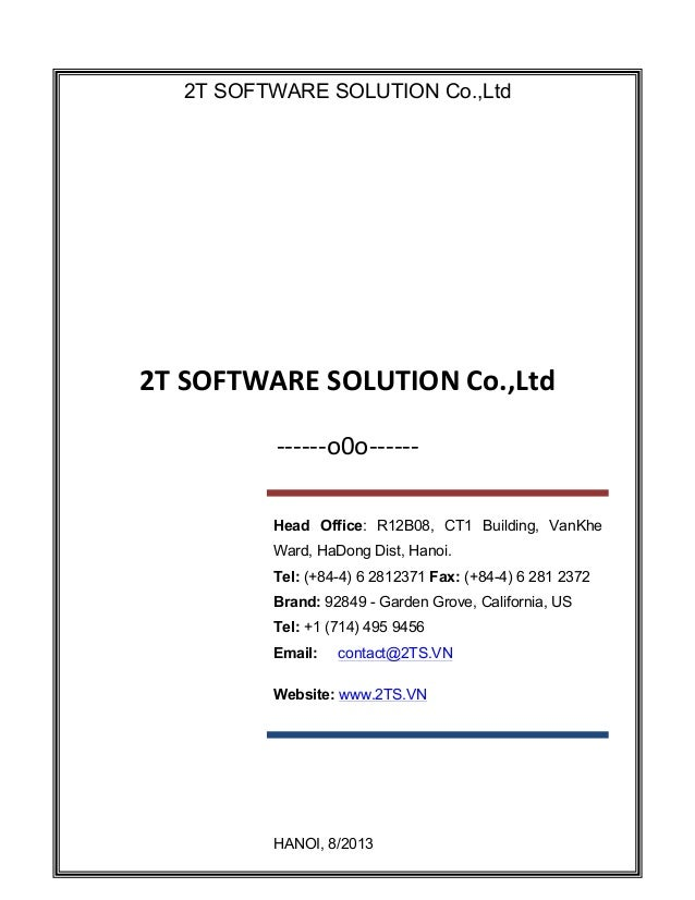 cho  2T SOFTWARE SOLUTION Co.,Ltd 	     	    	     2T	   SOFTWARE	   SOLUTION	   Co.,Ltd	    -­‐-­‐-­‐-­‐-­‐-­‐o0o-­‐-­‐-­...