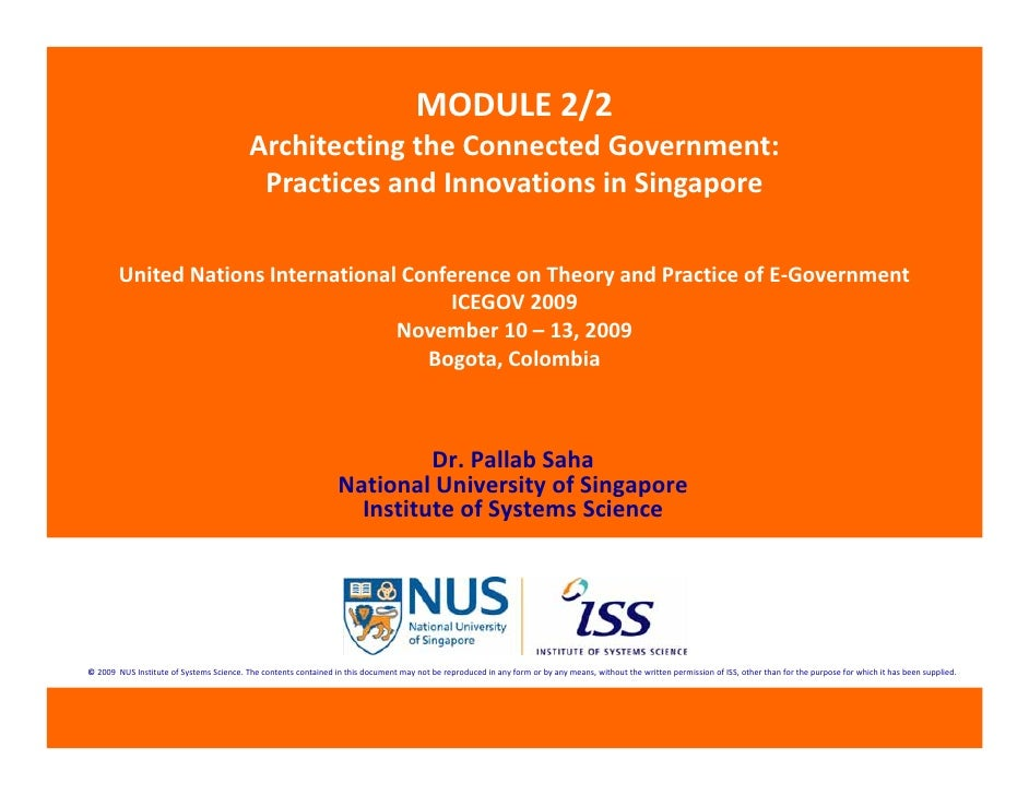 ICEGOV2009 - Tutorial 2 - part 2 - Architecting the Connected Government: Practices and Innovations in Singapore