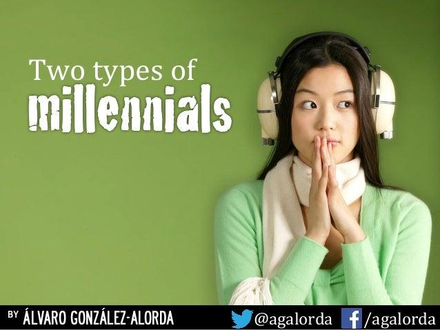 by ÁLVARO GONZÁLEZ-ALORDA @agalorda           /agalorda ! Two  types  of