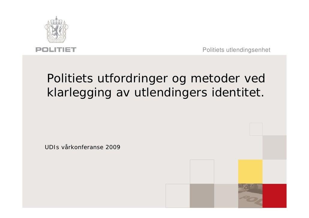 Politiets utfordringer og metoder ved klarlegging av utlendingers identitet.