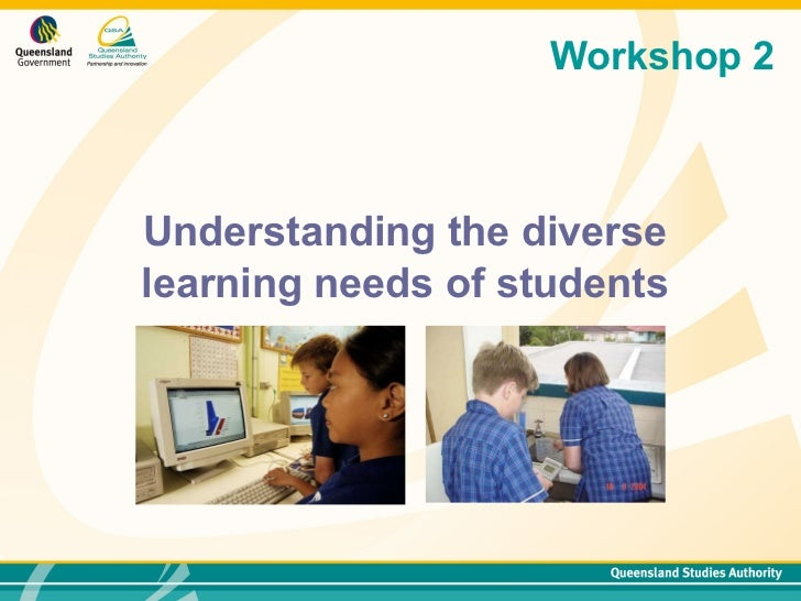 Understanding the diverse learning needs of students Workshop 2