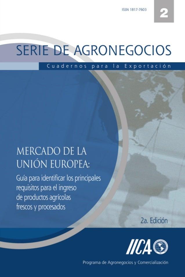 Instituto Interamericano de Cooperación para la Agricultura, IICA Programa de Agronegocios y Comercialización MERCADO DE L...
