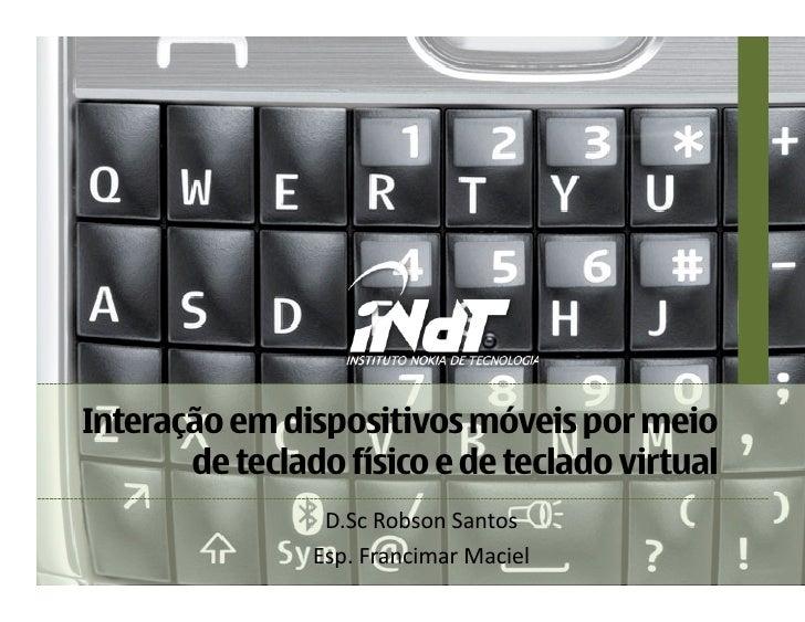 Interação em dispositivos móveis por meio  de teclado físico e de teclado virtual