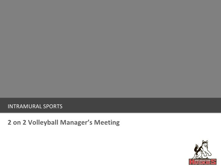 INTRAMURAL SPORTS 2 on 2 Volleyball Manager's Meeting