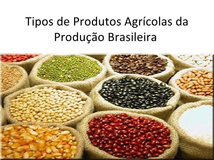Tipos de Produtos Agrícolas da Produção Brasileira