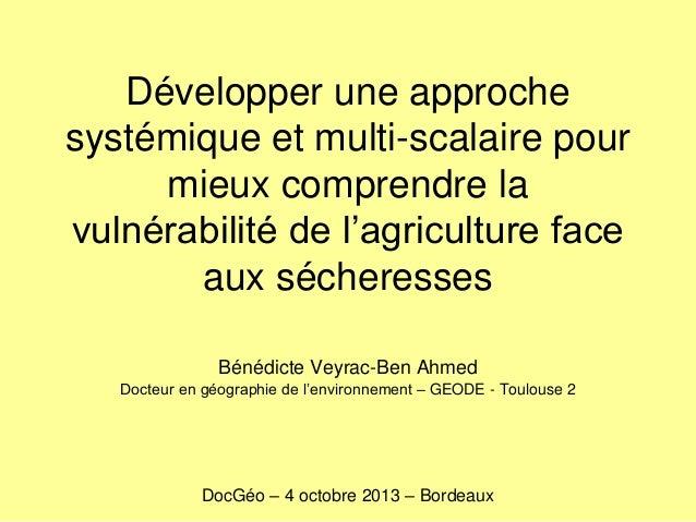 Veyrac-Ben Ahmed - Développer une approche systémique et multi-scalaire pour mieux comprendre la vulnérabilité de l'agriculture face aux sécheresses