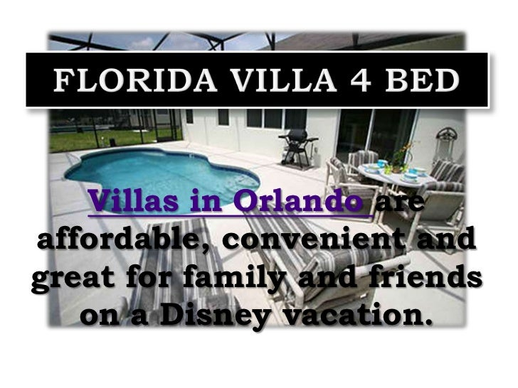 Florida Villa 4 Bed<br />Villas in Orlando are affordable, convenient and great for family and friends on a Disney vacatio...