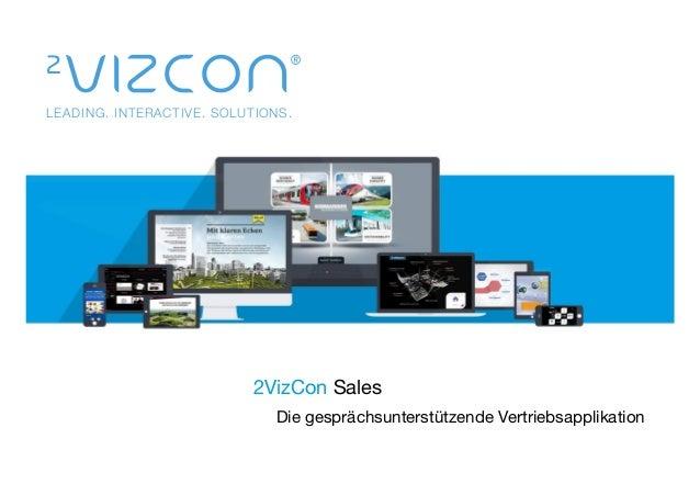 LEADING. INTERACTIVE. SOLUTIONS. 2VizCon Sales   Die gesprächsunterstützende Vertriebsapplikation