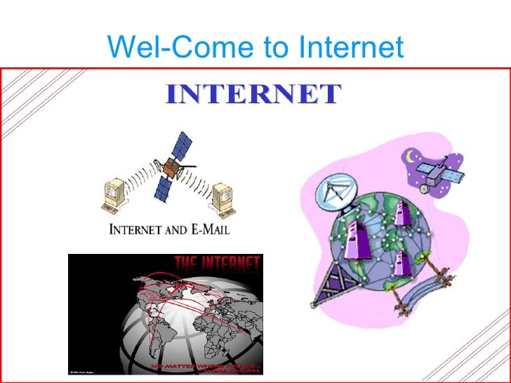 Wel-Come to Internet
