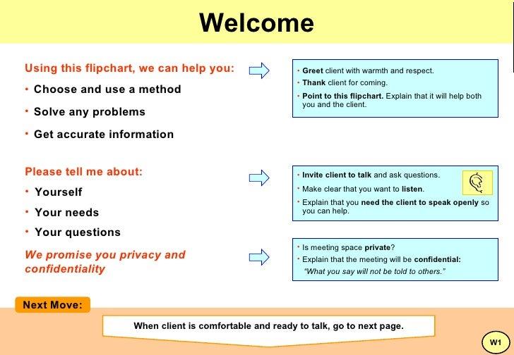Welcome <ul><li>Greet  client with warmth and respect. </li></ul><ul><li>Thank  client for coming. </li></ul><ul><li>Point...