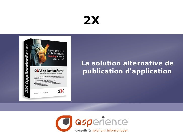 2X La solution alternative de publication d'application