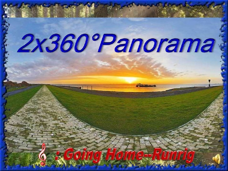 2x360°Panorama<br />: Going Home--Runrig <br />