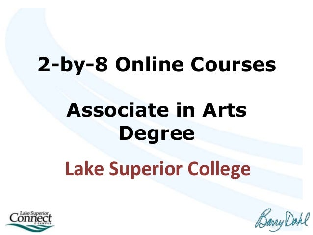 2-by-8 Online Courses Associate in Arts Degree Lake Superior College