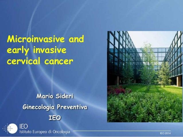 IEO 2014 Mario Sideri Ginecologia Preventiva IEO Microinvasive and early invasive cervical cancer