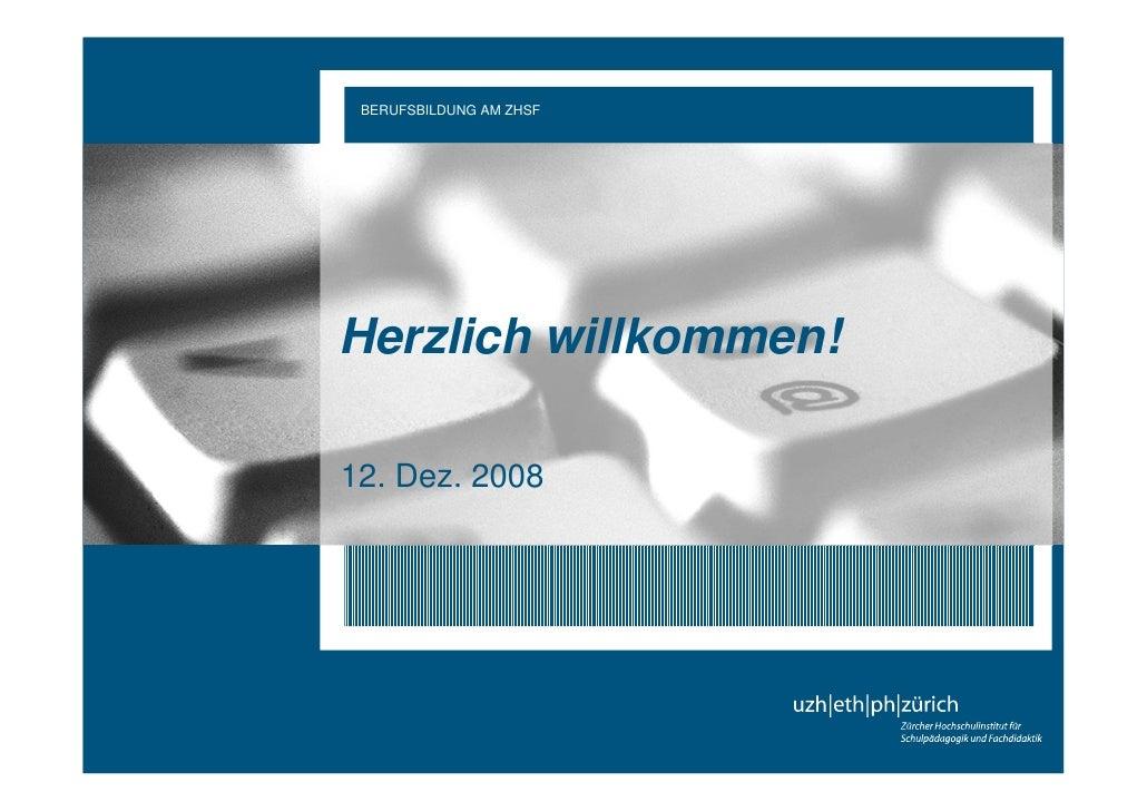 Modul 5 – Kommunikation und Medien       BERUFSBILDUNG AM ZHSF                                      12.Dez 08       Herzli...