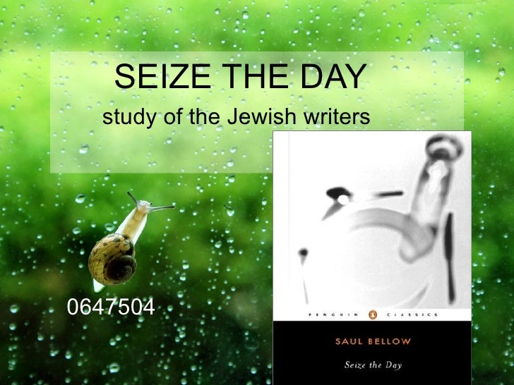 SEIZE THE DAY study of the Jewish writers   0647504