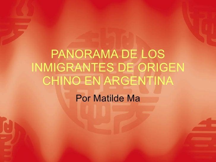 PANORAMA DE LOS INMIGRANTES DE ORIGEN CHINO EN ARGENTINA Por Matilde Ma