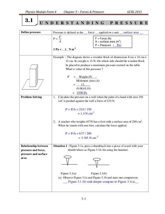 Physics Module Form 4 Chapter 3 – Forces & Pressure GCKL 2011 3-1 U N D E R S T A N D I N G P R E S S U R E Define pressur...