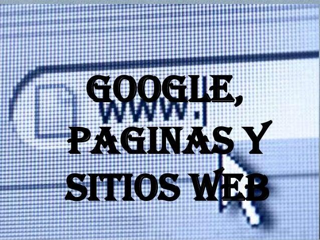 GOOGLE,Paginas ySITIOS WEB