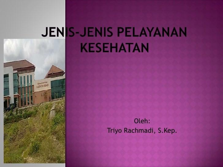 Oleh: Triyo Rachmadi, S.Kep.