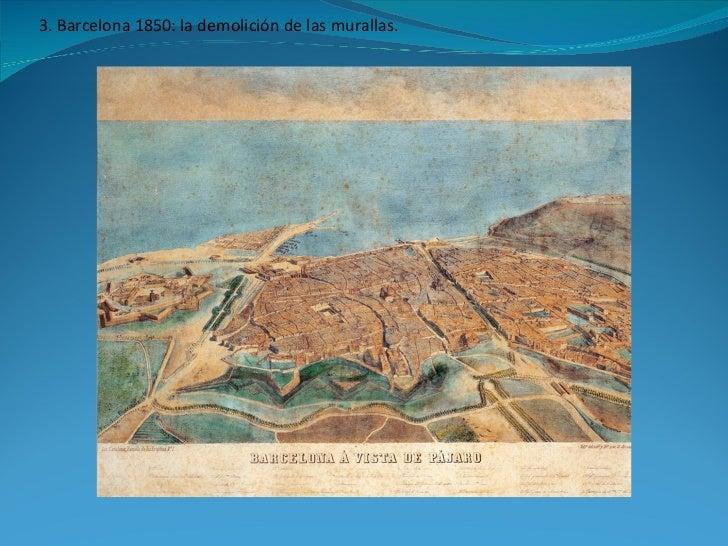 3. Barcelona 1850: la demolición de las murallas.