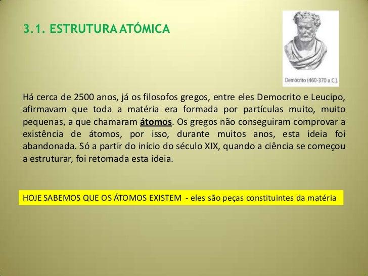 3.1. ESTRUTURA ATÓMICAHá cerca de 2500 anos, já os filosofos gregos, entre eles Democrito e Leucipo,afirmavam que toda a m...