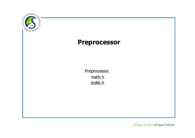 Preprocessor  Preprocessor,     math.h     stdlib.h
