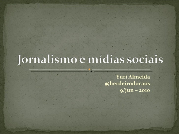 Yuri Almeida @herdeirodocaos 9/jun – 2010