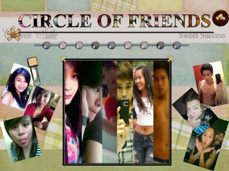 CIRCLE OF FRIENDS<br />