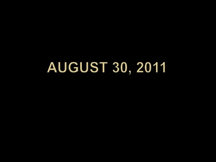 August 30, 2011<br />