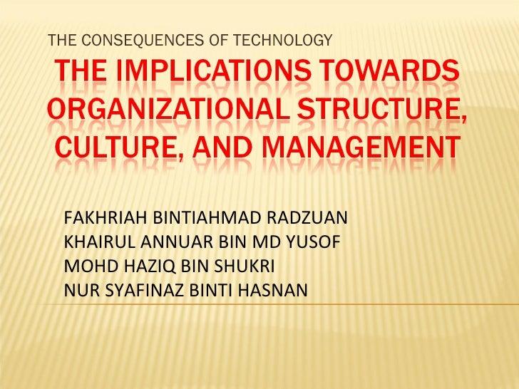 THE CONSEQUENCES OF TECHNOLOGY FAKHRIAH BINTIAHMAD RADZUAN KHAIRUL ANNUAR BIN MD YUSOF MOHD HAZIQ BIN SHUKRI NUR SYAFINAZ ...