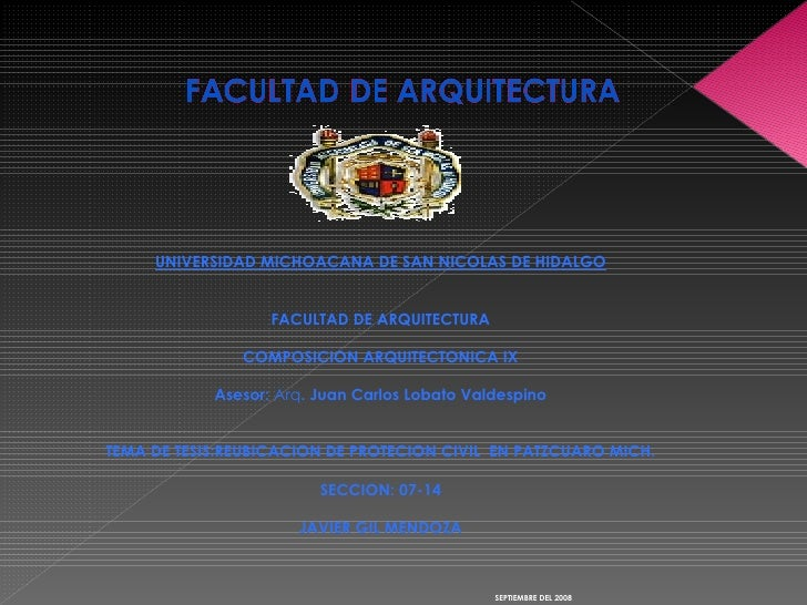 <ul><li>UNIVERSIDAD MICHOACANA DE SAN NICOLAS DE HIDALGO </li></ul><ul><li>FACULTAD DE ARQUITECTURA </li></ul><ul><li>COMP...