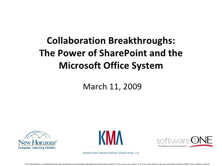 Collaboration Breakthroughs: The Power of SharePoint and the Microsoft Office System March 11, 2009