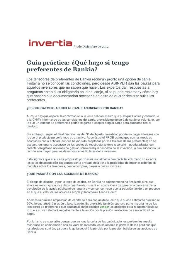 / 3 de Diciembre de 2012Guía práctica: ¿Qué hago si tengopreferentes de Bankia?Los tenedores de preferentes de Bankia reci...
