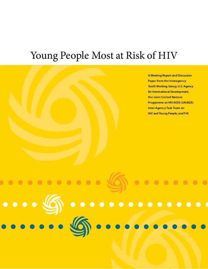 Young People Most at Risk of HIV                         A Meeting Report and Discussion                         Paper fro...