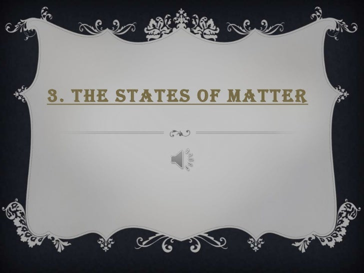 3. THE STATES OF MATTER