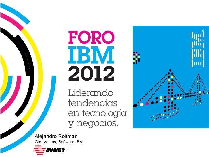 [Chaco] Facilitando la Innovación en un mundo complejo   Portafolio Software IBM –  Alejandro Roitman, Avnet